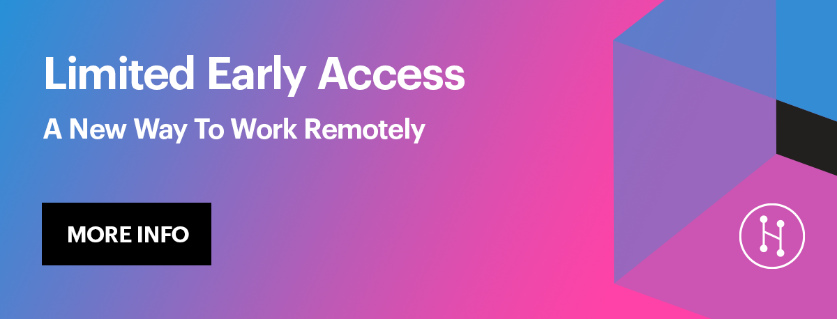 Limited Early Access Request Info for Remote Teams