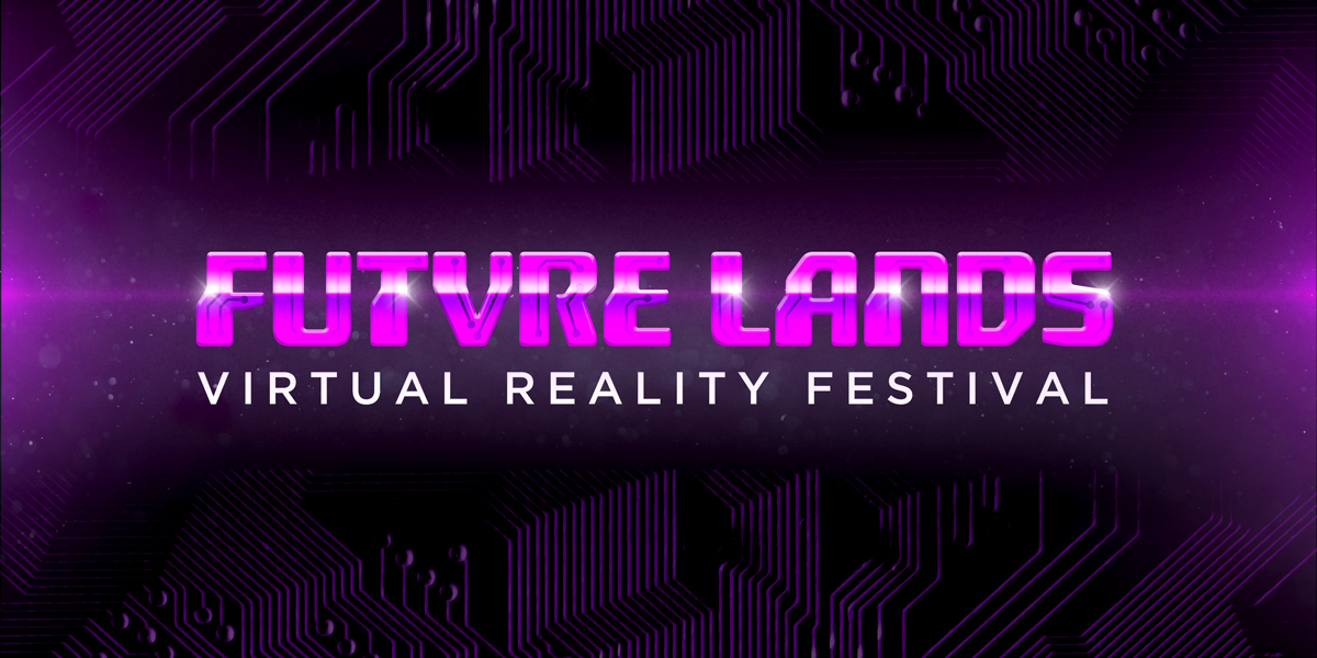 FUTVRE LANDS Virtual Reality Festival is the next large-scale event scheduled for Saturday, November 17