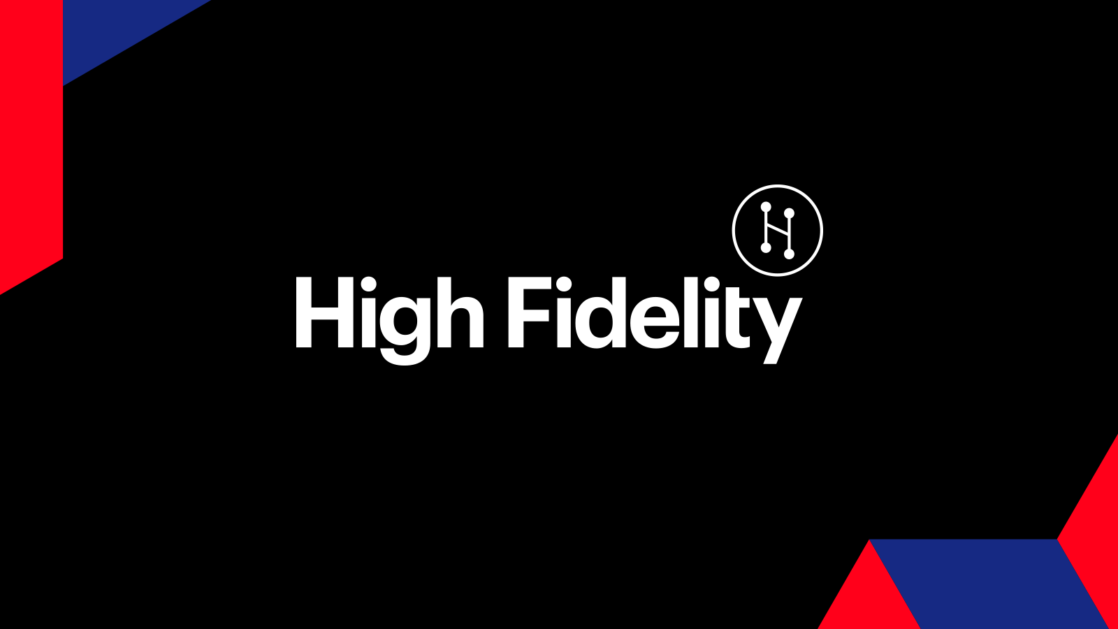 High Fidelity System Architecture